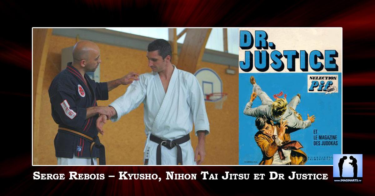 Serge Rebois – Kyusho, Nihon Tai Jitsu et Dr Justice