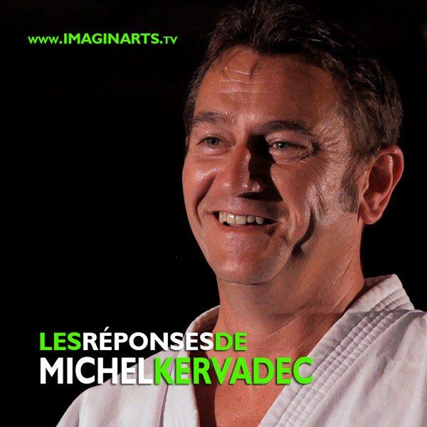 Les réponses de Michel Kervadec expert en pédagogie arts martiaux