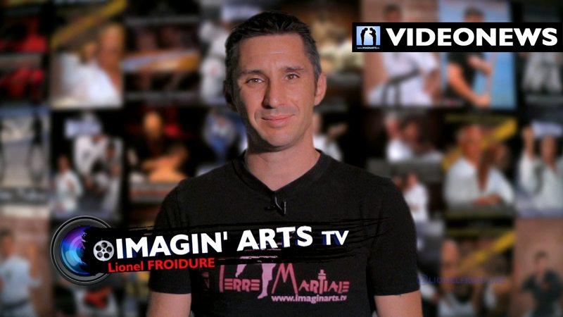VideoNews 30 l'actualité arts martiaux avec Lionel Froidure