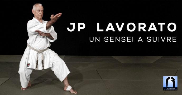Jean-Pierre Lavorato : le sensei de karaté à suivre et à connaître