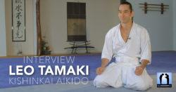 Aïkido Léo Tamaki - Interview vidéo