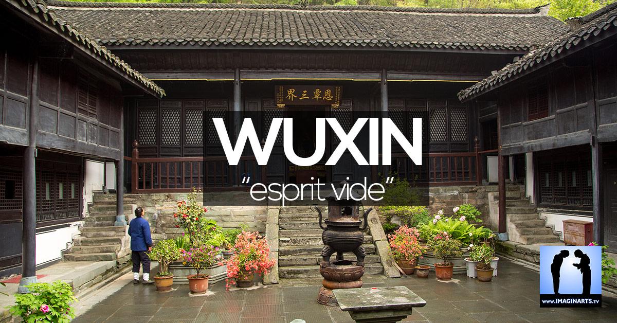Wuxin : l'esprit vide dans les arts chinois