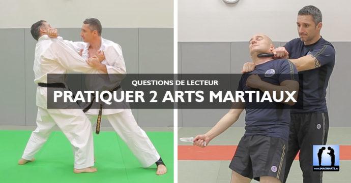 pratiquer 2 arts martiaux en même temps - karate aïkido arnis kali