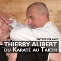 Interview Thierry Alibert : du karaté au Taichi