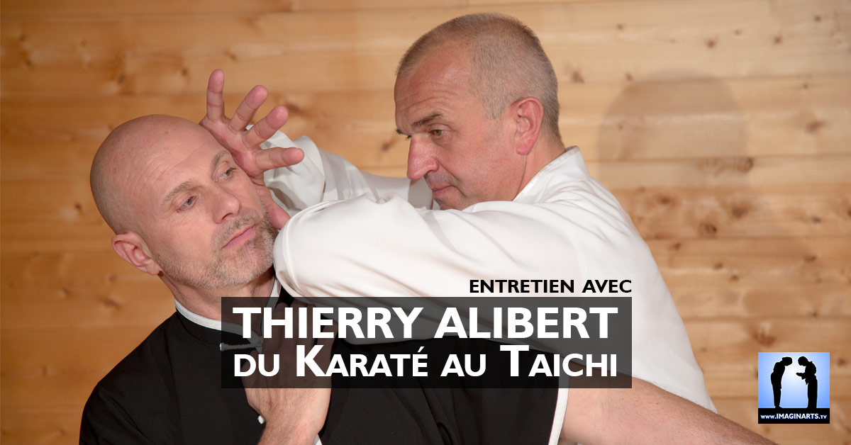 Thierry Alibert : du Karaté au Taichi [interview]