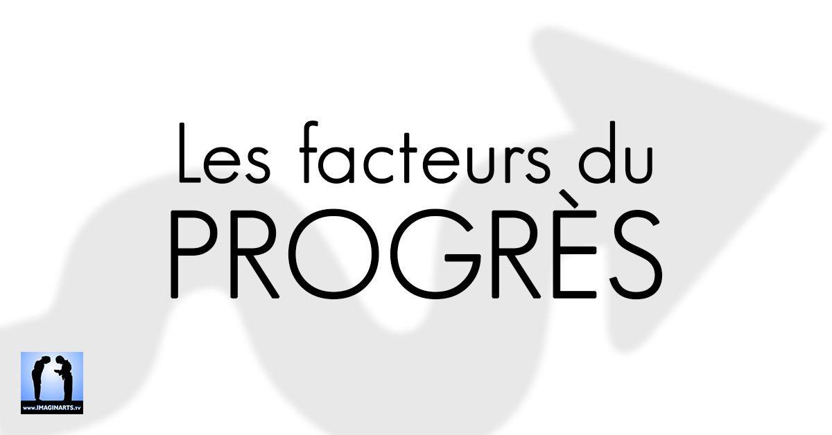 Les Facteurs du progrès