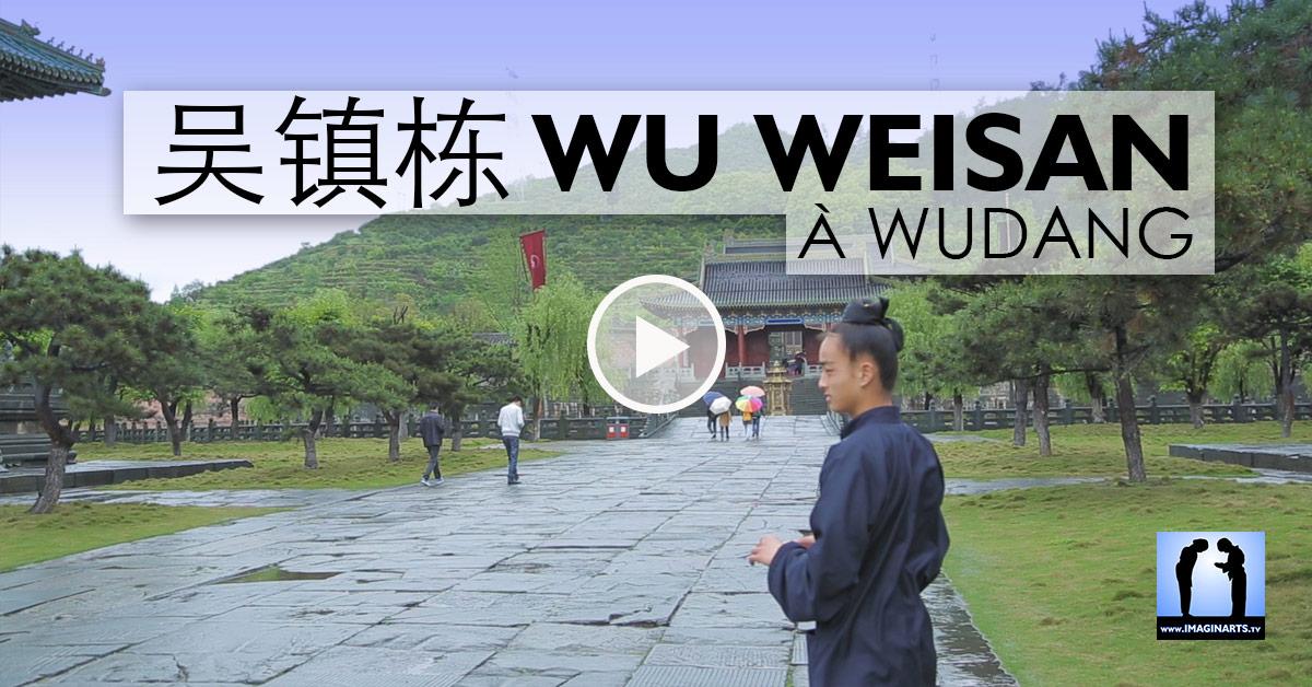 Taichi à Wudang avec Wu Weisan 吴镇栋 [vidéo]