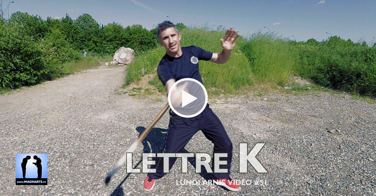 Explications Lettre K - Arnis Kali [vidéo]