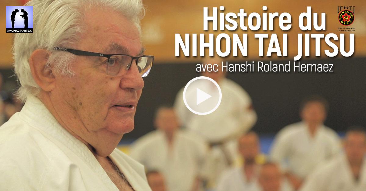 Histoire du Nihon Tai Jitsu avec Roland Hernaez [vidéo]