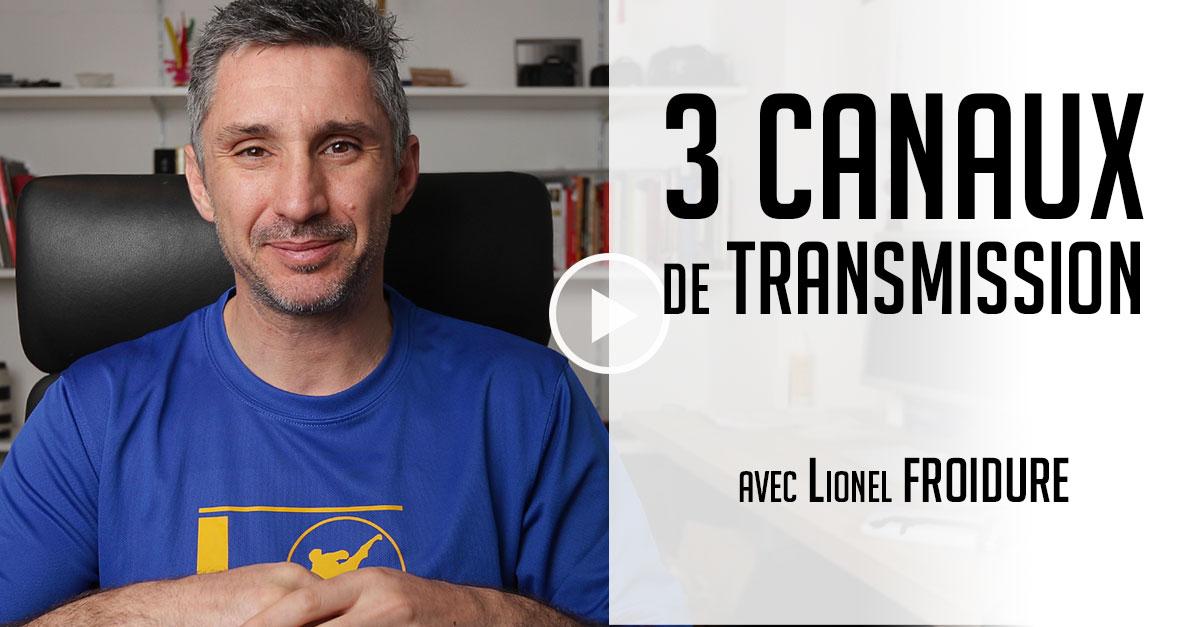 3 différents canaux de transmission [vidéo]