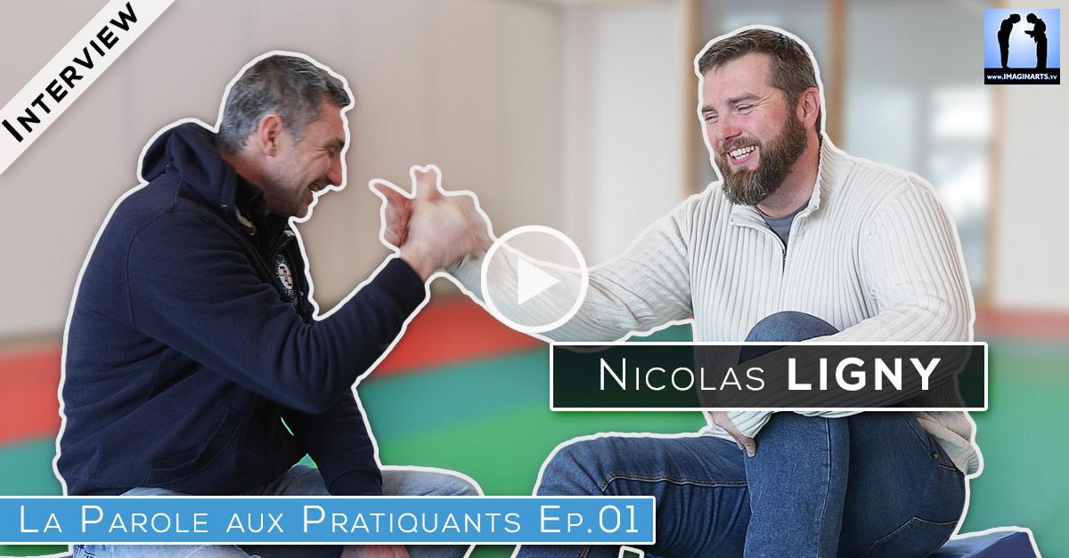 Interview Nicolas Ligny – La Parole aux Pratiquants Ep.1