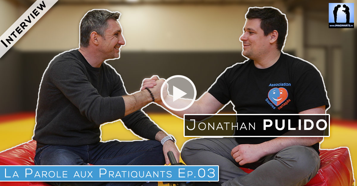 Interview Jonathan Pulido - La Parole aux Pratiquants Ep.3