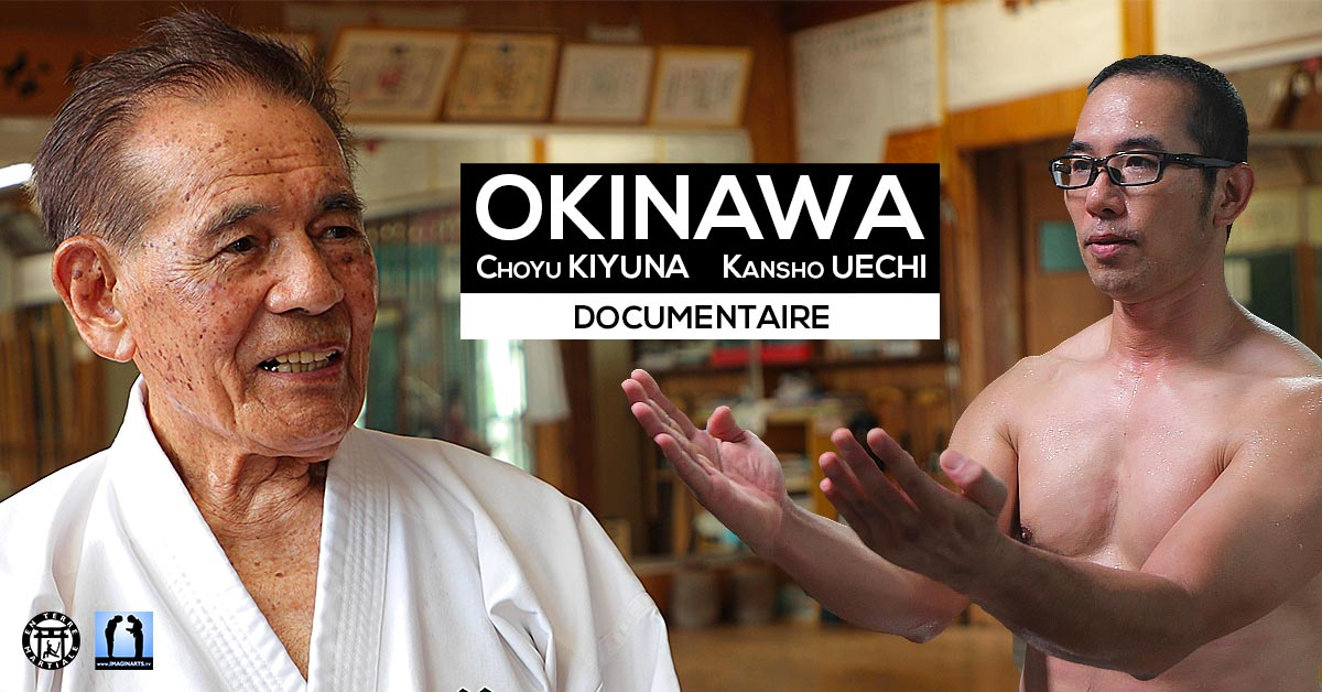 OKINAWA KARATE – Choyu Kiyuna et Kansho Uechi [documentaire]